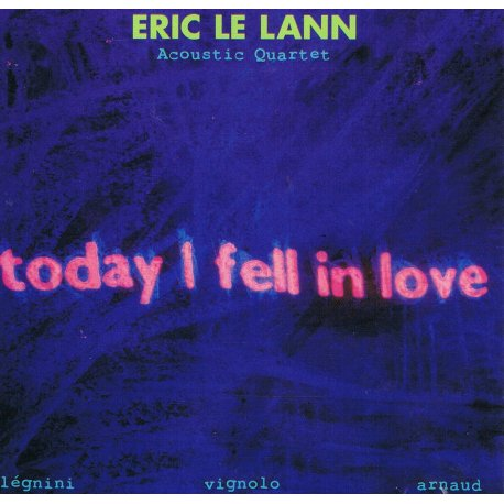 TODAY I FELL IN LOVE - Eric LE LANN - Jaquette